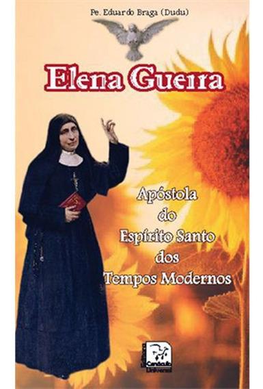 Livro Elena Guerra Apóstola Do Espírito Santo Padre Dudu