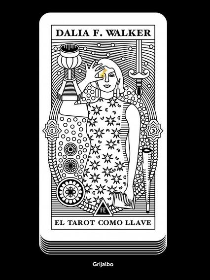 El Tarot Como Llave - Dalia F. Walker