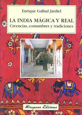 La India Magica Y Real . Creencias, Costumbres Y Tradiciones