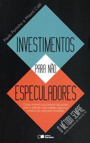 Investimentos Para Não Especuladores - O Método Sempre