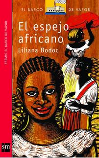 El Espejo Africano - Liliana Bodoc - Sm