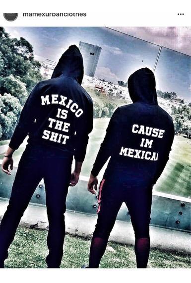 Hoddie / Sudadera Mexico Is The Shit Letras Bordadas Unisex