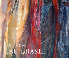 Pau-brasil - Eduardo Bueno