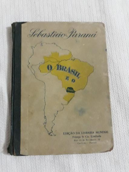 O Brasil É O Paraná, Sebastião Paraná-130págs Antigo-leia
