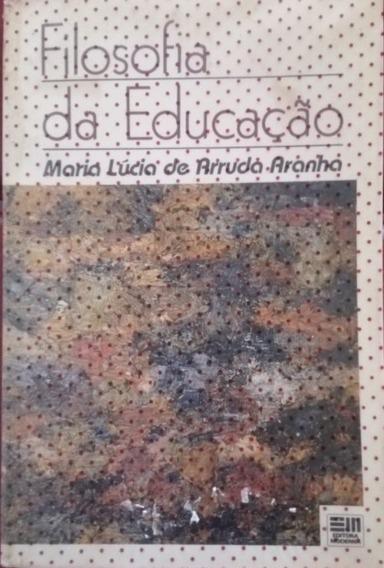 Livro Filosofia Da Educação * Envio Grátis