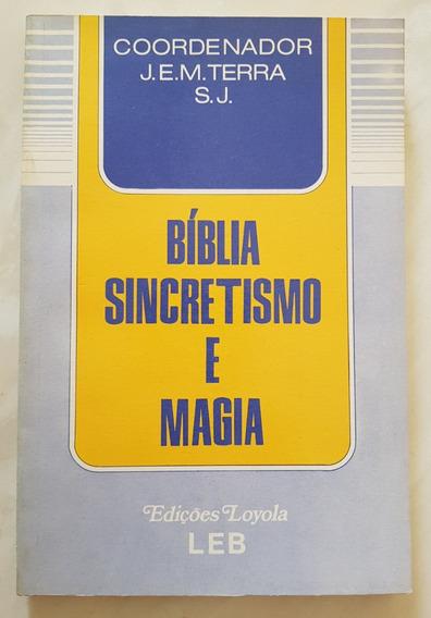 Bíblia Sincretismo E Magia J.e.m. Terra Sj