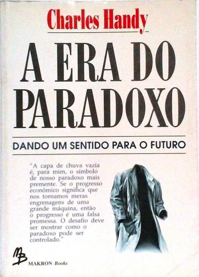 A Era Do Paradoxo Charles Handy - Livro Administração