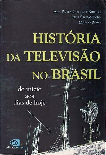 História Da Televisão No Brasil: Do Iníc Ribeiro, Ana Paula