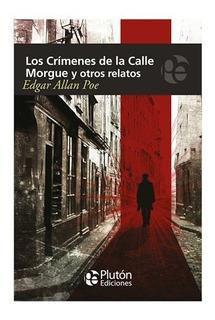 Los Crímenes De La Calle Morgue Y Otros Relatos. Edgar A Poe