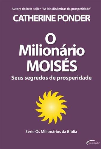 O Milionário Moisés Seus Segredos De Prosperidade