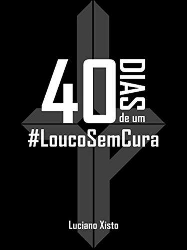 Livro 40 Dias De Um #loucosemcura