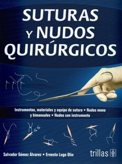 Libro Suturas Y Nudos Quirúrgicos Editorial Trillas