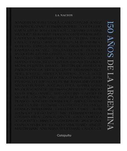 Imagen 1 de 2 de Libro 150 Años De La Argentina - Ed: Catapulta