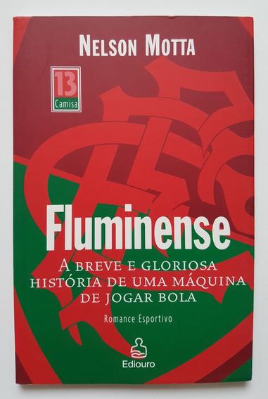 Fluminense A Breve E Gloriosa História... Nelson Motta