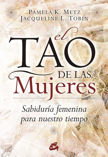 Tao De Las Mujeres, Tobin Metz, Gaia