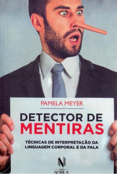 Livro: Detector De Mentiras - (linguagem Corporal E Da Fala)