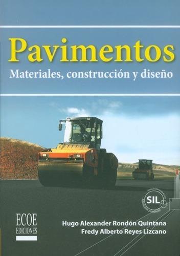 Pavimentos. Materiales, Construcción Y Diseño