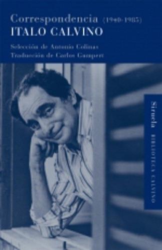 Imagen 1 de 3 de Correspondencia 1940-1985 - Td, Italo Calvino, Siruela