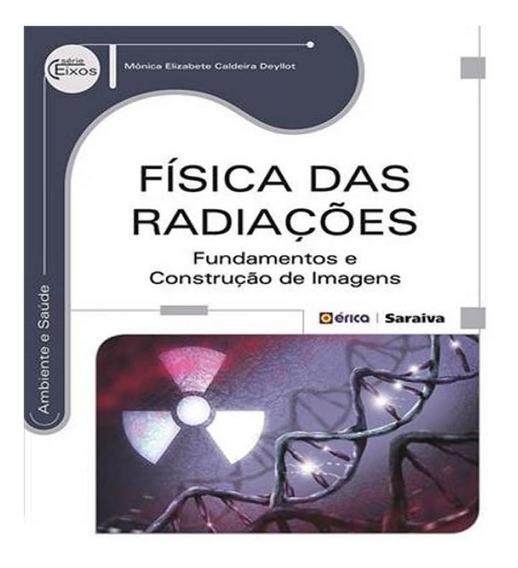 Fisica Das Radiacoes - Fundamentos E Construcao De Imagens