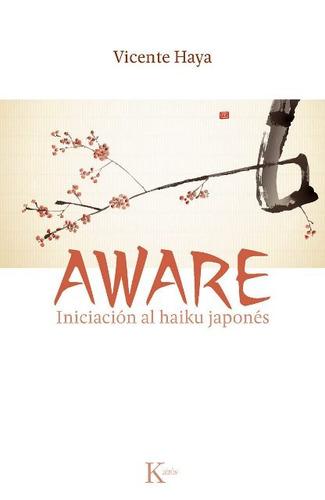 Aware . Iniciacion Al Haiku Japones