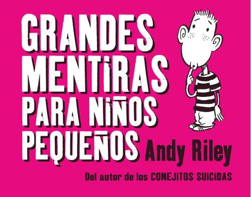 Grandes Mentiras Para Niños Pequeños, Riley, Astiberri