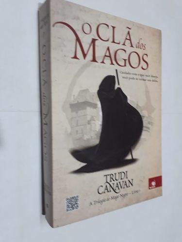 Clã Dos Magos - A Trilogia Do Mago Negro: Livro 1