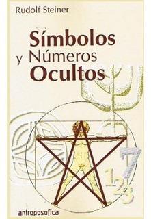 Simbolos Y Numeros Ocultos - Rudolf Steiner - Libro Nuevo