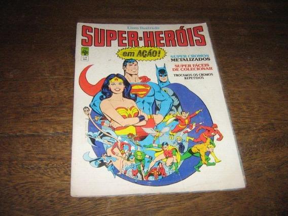 Album De Figurinhas Super-herois Em Ação Ano:1984 Completo