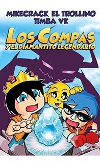 Los Compas Y El Diamantito Legendario : Mikecrack Mikecrack