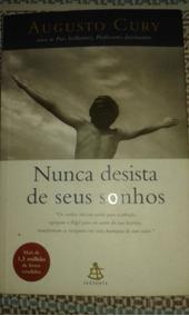 Nunca Desista De Seus Sonhos, Augusto Cury