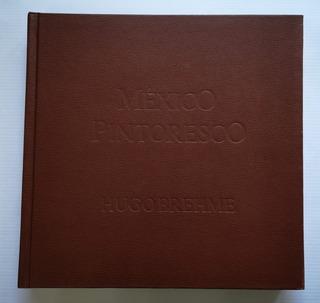 Hugo Brehme: México Pintoresco