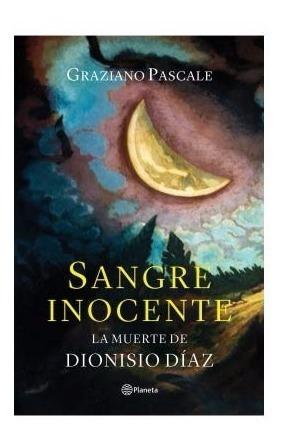 Libro:  Sangre Inocente. Dionisio Díaz  ( Graziano Pascale )