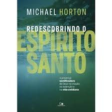 Livro M.horton - Redescobrindo O Espírito Santo