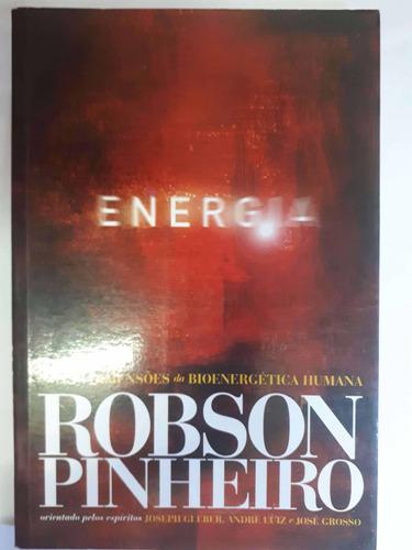 Energia Novas Dimensões Da Bioenergetica Robson Pinheiro