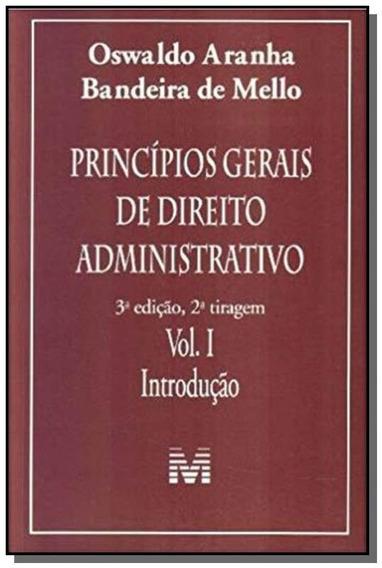 Principios Gerais De Direito Administrativo - Vol.