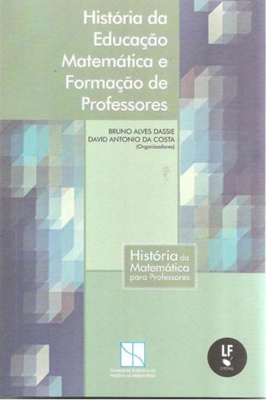 Historia Da Educaçao Matematica E Formaçao De Professores