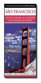 Sao Francisco: Guia E Mapa - A Cidade Na Palma Da
