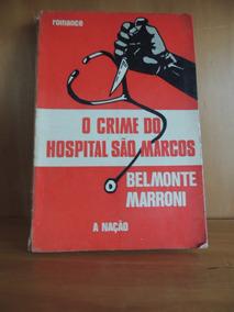 Livro O Crime Do Hospital São Marcos Belmonte Marroni