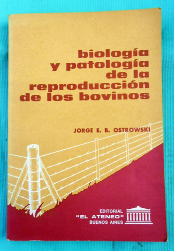 Biología Y Patología De La Reproducción De Los Bovinos