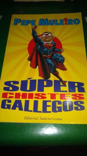 Libro De Súper Chistes Gallegos De Pepe Muleiro