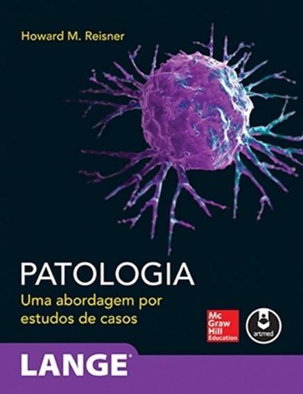 Patologia - Uma Abordagem Por Estudos De Casos