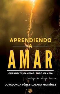 Aprendiendo A Amar, Covadonga Pérez Lozana, Covadonga