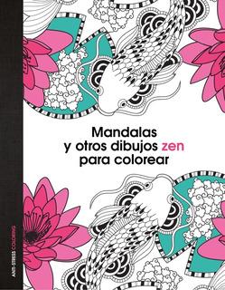 Mandalas Zen Para Colorear, Anti-stres Libro Fisico.