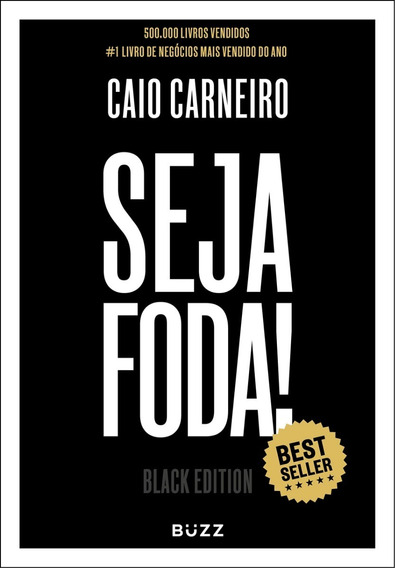 Livro Seja Foda! - Black Edition - Caio Carneiro - Capa Dura