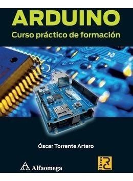 Libro Arduino - Curso Práctico De Formación Autor: Torrente