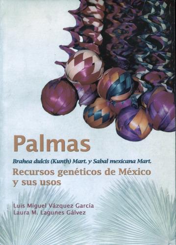 Palmas Brahea Dulcis (kunth) Mart. Y Sabal Mexicana Mart. :
