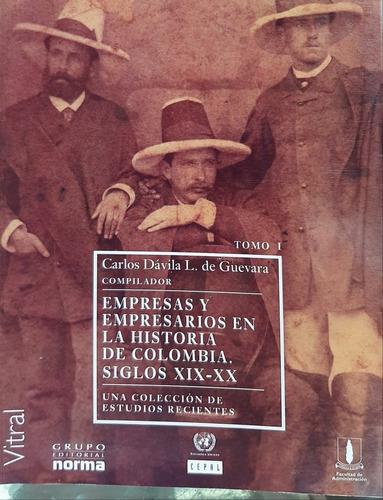 Empresas Y Empresarios En La Historia De Colombia Sig Xix-xx