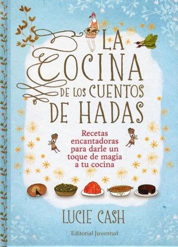 La Cocina De Los Cuentos De Hadas, Lucie Cash, Juventud