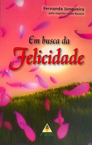 Livro Em Busca Da Felicidade Fernanda Junqueira - Novo