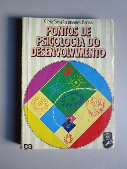 Pontos De Psicologia Do Desenvolvimento - Célia S. G. Barros